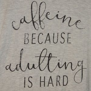 Maurices Womens Size L Caffeine Adulting T Shirt